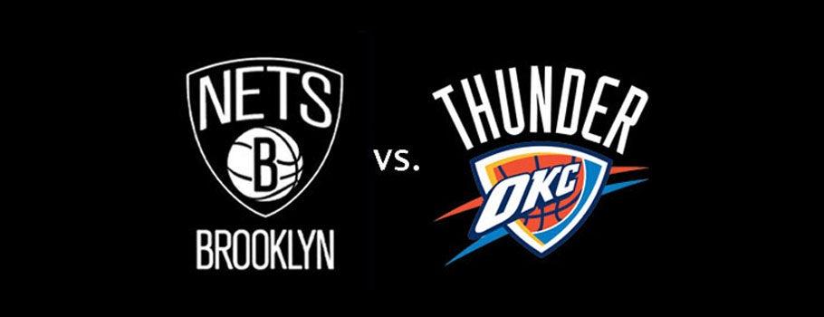 Brooklyn Nets vs. Oklahoma City Thunder   Barclays Center