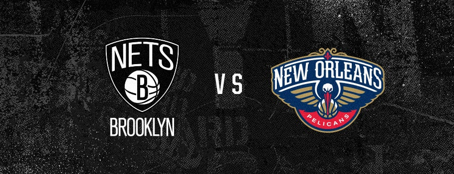 Brooklyn Nets vs  New Orleans Pelicans | Barclays Center